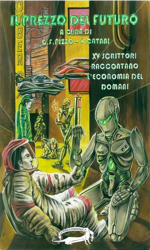 Cover Il prezzo del futuro, a cura di G.F. Pizzo e V. Catani