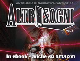 Altrisogni Vol.2 - in ebook su Kindle Store e dbooks.it