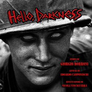 Hello Darkness, audiolibro horror di Giorgio Borroni (Il Narratore)