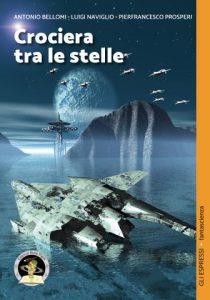 Crociera tra le stelle, di Antonio Bellomi, Luigi Naviglio e Pierfrancesco Prosperi (Edizioni Della Vigna)