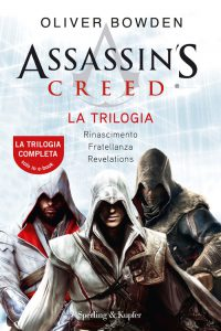 Videogame: La prima trilogia di romanzi dedicati ad Assassin's Creed, raccolti in un unico volume (Sperling & Kupfer).
