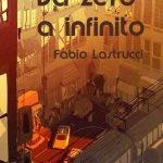 Da zero a infinito, di Fabio Lastrucci (CS_libri)