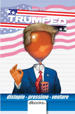 mini-cover Trumped - Distopie prossime venture (dbooks.it, 2016)