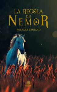 Copertina di La regola dei Nemor, di Rosalba Troiano (Alcheringa, 2016)