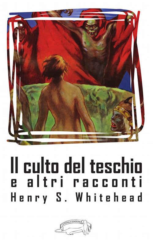 Cover Il culto del teschio e altri racconti, antologia di Henry S. Whitehead (La Ponga, 2016)