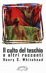 mini-cover Il culto del teschio e altri racconti, antologia di Henry S. Whitehead (La Ponga)