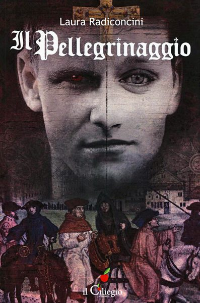 Cover de Il pellegrinaggio, di Laura Radiconcini (Il Ciliegio, 2017)