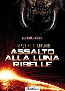 Il ragno nella narrativa fantastica: Assalto alla luna ribelle, romanzo di fantascienza militare di Christian Antonini che omaggia dichiaratamente Starship Troopers