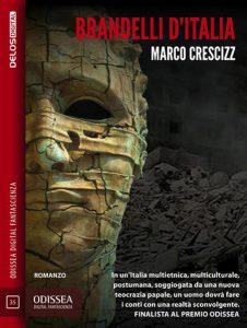 Novità libri: Brandelli d'Italia, di Marco Crescizz (Delos)