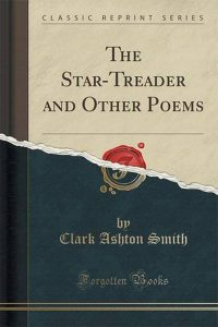 The Star-Treader and Other Poems, primo volume di poesie di Clark Ashton Smith
