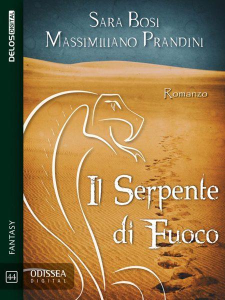 Copertina de Il serpente di fuoco, di Sara Bosi e Massimiliano Prandini (Delos)