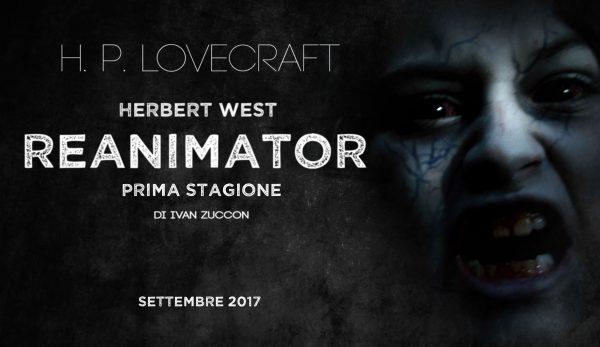 Locandina di Herbert West Renimator, la nuova webserie horror italiana ispirata al racconto di H. P. Lovecraft e diretta da Ivan Zuccon