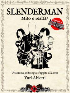 Slenderman - Mito o realtà? Un saggio in ebook di Yuri Abietti