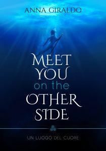Copertina di Meet you on the other side: un luogo del cuore, romanzo di Anna Giraldo