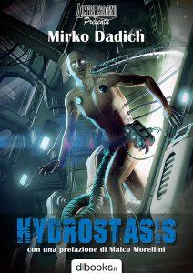 La copertina di Altrisogni Presenta: Hydrostasis, di Mirko Dadich
