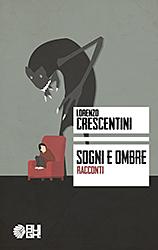 Sogni e ombre, di Lorenzo Crescentini (Augh)