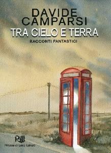 Novità libri Dicembre 2017: Tra cielo e terra, di Davide Camparsi (RiLL / Wild Boar)
