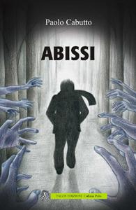 Novità libri Natale 2017: Abissi, di Paolo Cabutto (Talos)