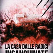 La casa dalle radici insanguinate, di Roberto Ciardiello