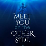 Meet You on the Other Side: Un luogo del cuore, di Anna Giraldo